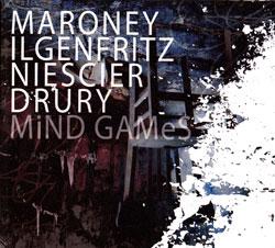 Maroney / Ilgenfritz / Niescier / Drury: Mind Games