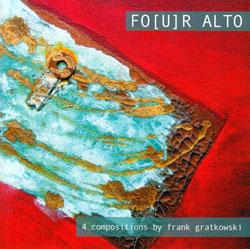 Gratkowski, Frank: Fo(u)r Alto; 4 Compositions