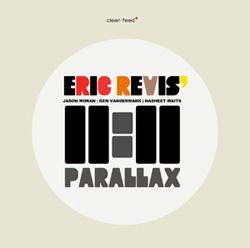 Revis, Eric's 11:11, : Parallax (Clean Feed)