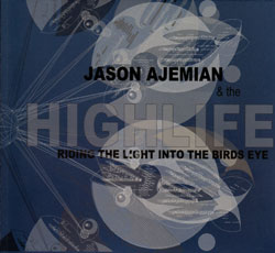 Ajemian & the HighLife, Jason: Riding the Light into the Bird's Eye (Sundmagi Records)