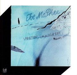McPhee, Joe: Variations on a Blue Line / 'Round Midnight