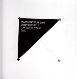 Gustafsson / Russell / Strid: Birds (Den Records)