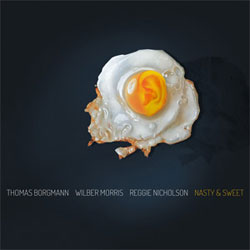 Borgmann, Thomas / Wilber Morris / Reggie Nicholson: Nasty & Sweet [VINYL 2 LPs] (NoBusiness)