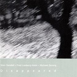 Sandell / Lonberg-Holm / Zerang: Disappeared