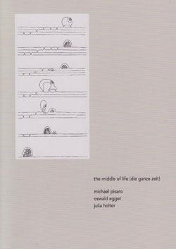 Pisaro, Michael: The Middle of Life (Die ganze Zeit)