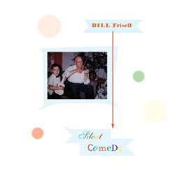 Frisell, Bill: Silent Comedy