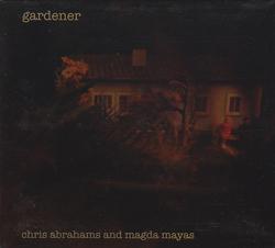 Abrahams, Chris / Magda Mayas: Gardener (Relative Pitch)