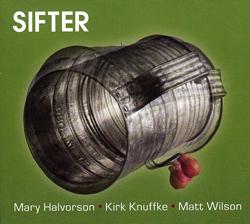 Halvorson, Mary / Kirk Knuffke / Matt Wilson: Sifter (Relative Pitch)