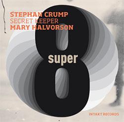 Crump, Stephan / Mary Halvorson (Secret Keeper): Super Eight