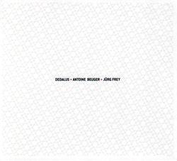 Dedalus: Antoine Beuger / Jurg Frey (Potlatch)