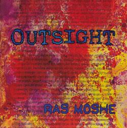 Moshe, Ras: Outsight
