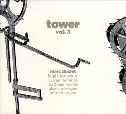 Ducret, Marc: Tower, Vol. 3