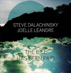 Dalachinsky, Steve / Joelle Leandre: The Bill Has Been Paid (Dark Tree Records)