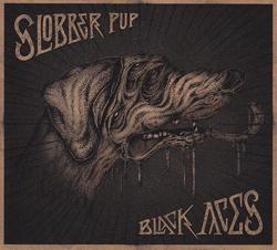 Slobber Pup: Black Aces