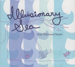 Halvorson, Mary Septet: Illusionary Sea (Firehouse 12 Records)