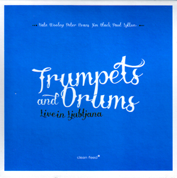 Trumpets and Drums (Wooley / Evans / Black / Lytton): Live in Ljubljana