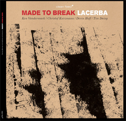 Made to Break: Lacerba [VINYL] (Clean Feed)