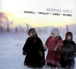 Dunmall / Hanslip / Gibbs / Ricart: Weeping Idols (FMR)