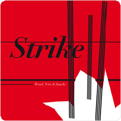Strike (Clayton Thomas / Jon Rose / Mike Majkowski): Wood, Wire & Sparks [VINYL]