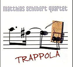 Schubert Quartet, Matthias: Trappola (Red Toucan)