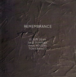 Dean, Elton / Paul Dunmall / Paul Rogers / Tony Bianco: Remembrance  [2 CDs]