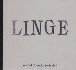 Doneda, Michel / Joris Ruhl: Linge