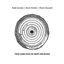 Jordan, Kidd / Peter Kowald / Alvin Fielder: Trio and Duo in New Orleans [2 CDs] (NoBusiness)