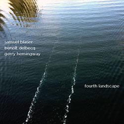 Blaser, Samuel / Benoit Delbecq / Gerry Hemingway: Fourth Landscape