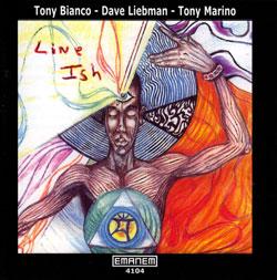 Bianco, Tony / Dave Liebman / Tony Marino: Line Ish
