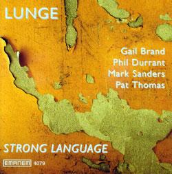 Lunge (Brand / Durrant / Sanders / Thomas): Strong Language (Emanem)
