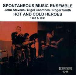 Spontaneous Music Ensemble: Hot & Cold Heroes (Emanem)
