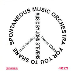 Spontaneous Music Orchestra: For You To Share (Emanem)