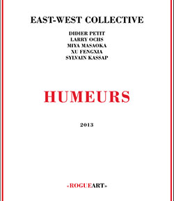 East-West Collective (Petit / Ochs / Masaoka / Fengxia / Kassap): Humeurs