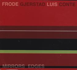 Gjerstad, Frode / Luis Conte: Mirrors Edges