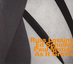 Lossing, Russ / Ed Schuller / Paul Motian: As It Grows (Hatology)