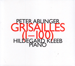 Ablinger, Peter: Grisailles