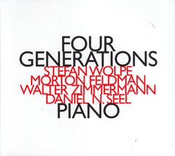 Wolpe / Feldman / Zimmerman / Seel: Four Generations (Hat [now] ART)