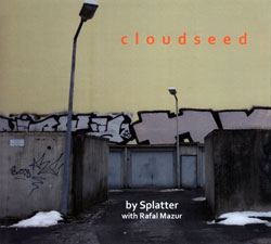 Splatter with Rafal Mazur: cloudseed