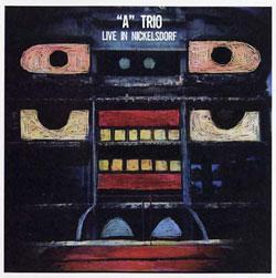 """""""A"""" TRIO: Live in Nickelsdorf [VINYL]"""