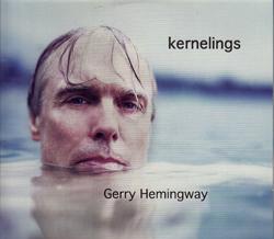 Hemingway, Gerry: Kernelings [CD + DVD]