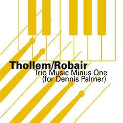 McDonas, Thollem / Gino Robair: Trio Music Minus One (For Dennis Palmer)