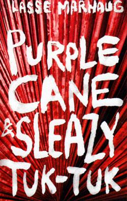 Marhaug, Lasse: Purple Cane & Sleazy Tuk-Tuk [CASSETTE]