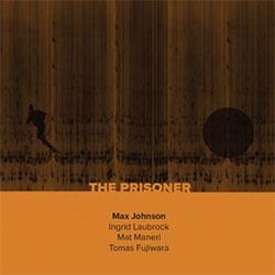 Johnson, Max / Ingrid Laubrock / Mat Maneri / Tomas Fujiwara: The Prisoner
