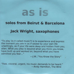Wright, Jack: As Is: Solos From Beirut & Barcelona