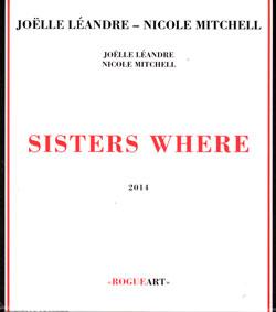 Leandre, Joelle  / Nicole Mitchell: Sisters Where