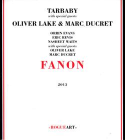 Tarbaby (Waits / Evans / Revis / + Lake & Ducret ): Fanon