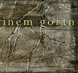 Riverloam Trio (Trzaska / Brice / Sanders): Inem Gortn