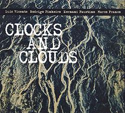 Vicente / Pinheiro / Faustino / Franco: Clocks And Clouds