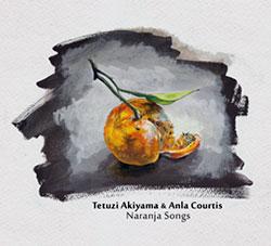 Akiyama, Tetuzi / Anla Courtis: Naranja Songs (Public Eyesore)