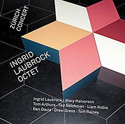 Laubrock, Ingrid Octet: Zurich Concert